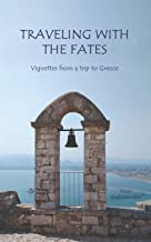 Traveling with the Fates: Vignettes from a trip to Greece