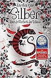 Silber - Das dritte Buch der Träume: Roman (Silber-Trilogie, Band 3) - Kerstin Gier