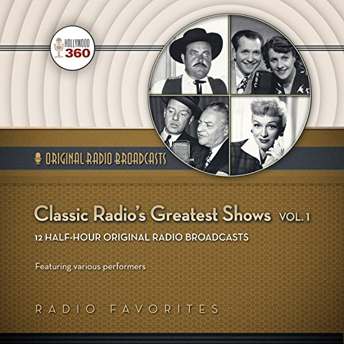 Classic Radio's Greatest Shows, Vol. 1 audiobook cover art