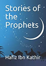 Stories of the Prophets: Un-Abridged, Longer Version