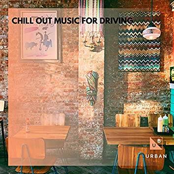 Chill Out Music For Driving