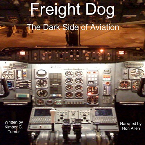Freight Dog: The Dark Side of Aviation audiobook cover art