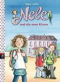 Nele und die neue Klasse (Nele - Die Erzählbände, Band 1)