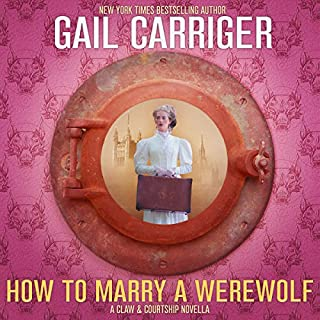 How to Marry a Werewolf     A Claw & Courtship Novella, Book 1              Written by:                                                                                                                                 Gail Carriger                               Narrated by:                                                                                                                                 Emma Newman                      Length: 6 hrs and 6 mins     9 ratings     Overall 4.3