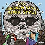 Gangnam Style (Remix Style EP) [Explicit]