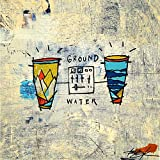 Ground & Water (Blue Vinyl)