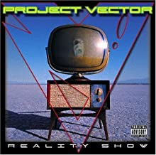 Reality Show by Project Vector (2005-03-10)