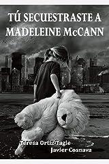 TÚ SECUESTRASTE A MADELEINE McCANN (Serie Gloria Goldar nº 3) (Spanish Edition) Kindle Edition