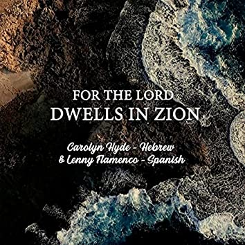 For the Lord Dwells in Zion (feat. Lenny Flamenco)