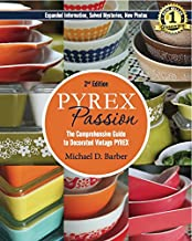 Pyrex Passion (2nd ed.): The Comprehensive Guide to Decorated Vintage Pyrex