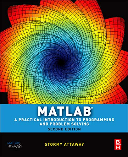 Matlab: A Practical Introduction to Programming and...