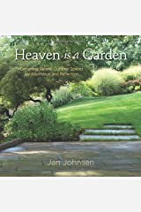 Heaven is a Garden: Designing Serene Spaces for Inspiration and Reflection by Jan Johnsen(2014-03-15) Unknown Binding
