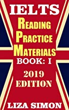 IELTS Reading Practice Materials (10 sets), Part: 1: 2019 Updated Edition (IELTS Reading Books by Liza Simon)