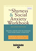 The Shyness & Social Anxiety Workbook: Proven, Step-by-Step Techniques for Overcoming your Fear (New Harbinger Self-Help Workbook)