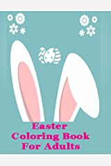 Easter Adult Coloring Book: Egg Mandalas and Easter Gnomes!--90 pages Paperback