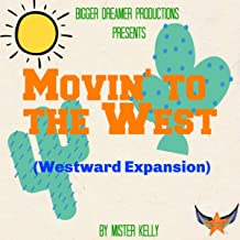 Movin' To the West (Westward Expansion)