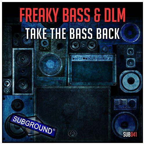Freaky Bass, DLM