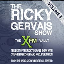 The XFM Vault: The Best of The Ricky Gervais Show with Stephen Merchant and Karl Pilkington, Volume 2