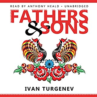 Fathers and Sons                   By:                                                                                                                                 Ivan Turgenev                               Narrated by:                                                                                                                                 Anthony Heald                      Length: 8 hrs and 8 mins     12 ratings     Overall 4.3