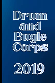 Drum and Bugle Corps 2019: Marching Band Composition and Musical Notation Notebook - 6 x 9 in - 120 page