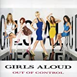 Songtexte von Girls Aloud - Out of Control