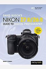 David Busch's Nikon Z7 II/Z6 II Guide to Digital Photography (The David Busch Camera Guide Series) Kindle Edition