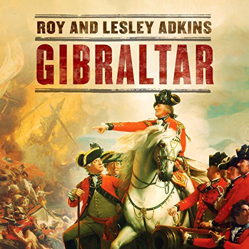 Gibraltar     The Greatest Siege in British History              By:                                                                                                                                 Roy Adkins,                                                                                        Lesley Adkins                               Narrated by:                                                                                                                                 John Telfer                      Length: 14 hrs and 58 mins     22 ratings     Overall 4.1