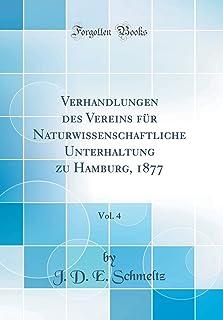 Verhandlungen Des Vereins Fur Naturwissenschaftliche Unterhaltung Zu Hamburg, 1877, Vol. 4 (Classic Reprint)