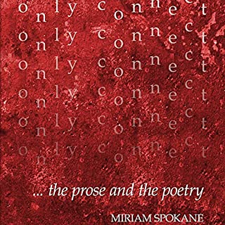 Only Connect     The Prose and the Poetry              Written by:                                                                                                                                 Miriam Spokane                               Narrated by:                                                                                                                                 Miriam Spokane                      Length: 13 hrs and 23 mins     Not rated yet     Overall 0.0