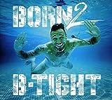 Songtexte von B-Tight - Born 2 B-Tight