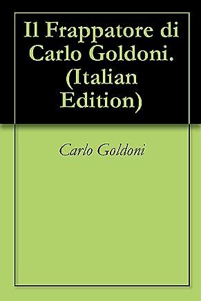 Il Frappatore di Carlo Goldoni.