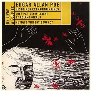 Histoires extraordinaires                   De :                                                                                                                                 Edgar Allan Poe                               Lu par :                                                                                                                                 Denis Lavant,                                                                                        Roland Giraud                      Durée : 2 h et 15 min     9 notations     Global 3,9