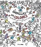 Batallas de colores: Un libro para jugar con Hervé Tullet (Libros de actividades) (Spanish Edition)
