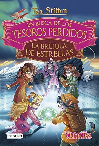 En busca de los tesoros perdidos: La brújula de estrellas (Tea Stilton. Libros...
