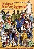 Lexique franco-égyptien - Le parler du Caire