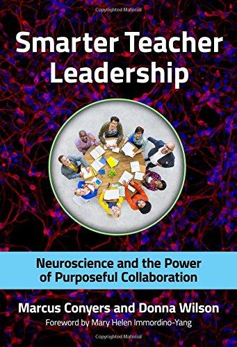 Smarter Teacher Leadership: Neuroscience and the Power of Purposeful Collaboration