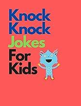 Knock Knock Jokes For Kids: funniest knock knock jokes ever.kids knock knock joke books ages 4-8.joke books for kids age 1...