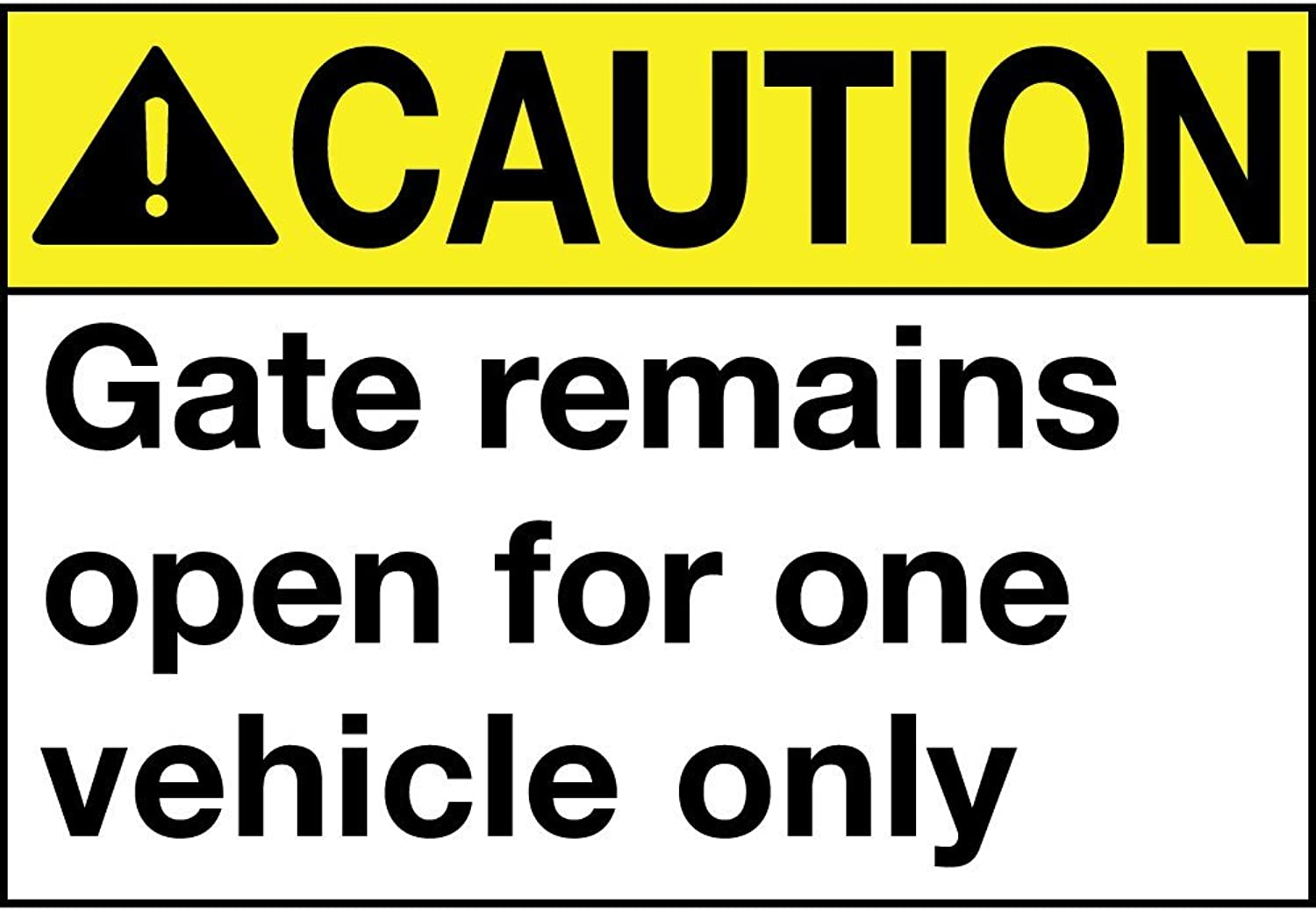 Caution Gate Remains Open for One Vehicle Only Aluminum Metal Sign 24 in x 18 in