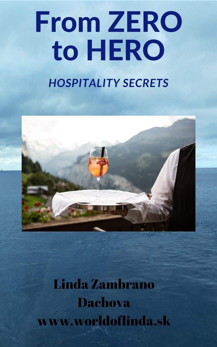 From Zero to Hero: Secret of hospitality