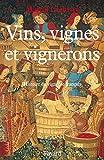 Vins, vignes et vignerons : Histoire du vignoble français