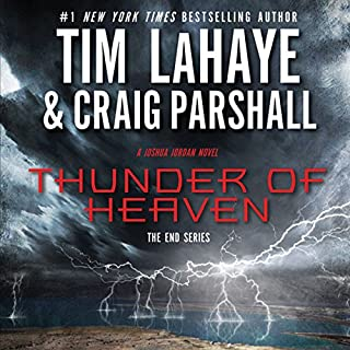 Thunder of Heaven: A Joshua Jordan Novel                   By:                                                                                                                                 Tim LaHaye,                                                                                        Craig Parshall                               Narrated by:                                                                                                                                 Stefan Rudnicki                      Length: 10 hrs and 34 mins     475 ratings     Overall 4.6