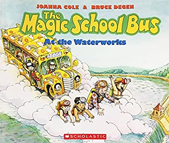 Paperback The Magic School Bus At the Waterworks Book