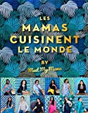 Les mamas cuisinent le monde - By Meet my Mama