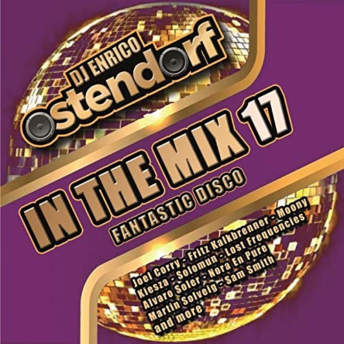 Enrico Ostendorf in the Mix Vol.17