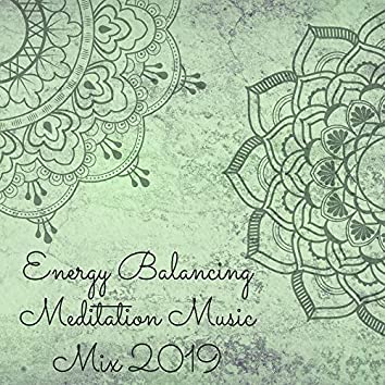 Energy Balancing Meditation Music Mix 2019