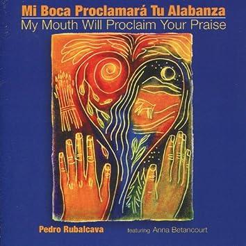Mi Boca Proclamará Tu Alabanza / My Mouth Will Proclaim Your Praise