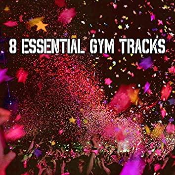 8 Essential Gym Tracks