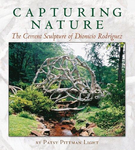 Light, P: Capturing Nature: The Cement Sculpture of Dionicio Rodríguez (Rio Grande / Río Bravo: Borderlands Culture and Traditions, Band 12)