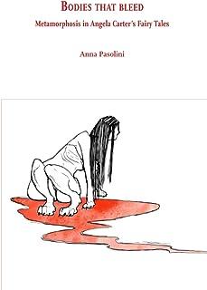 Bodies that bleed: Metamorphosis in Angela Carter's Fairy Tales (Di/segni)
