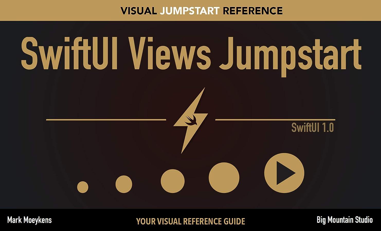 枯渇聖域委任するSwiftUI Views Jumpstart: Your SwiftUI Visual Reference Guide (English Edition)